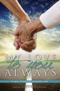 My Love to you Always - 42 Real Stories of Enduring Love