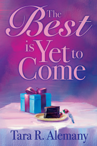 The Best is Yet to Come by Tara R. Alemany, cover image